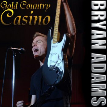 Bryan Adams - Gold Country Casino  (2008)