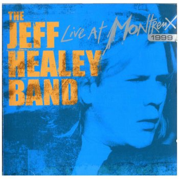 The Jeff Healey Band - Live At Montreux (2005)