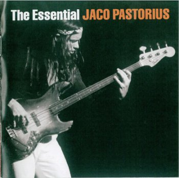Jaco Pastorius - The Essential Jaco Pastorius 2CD (2007)