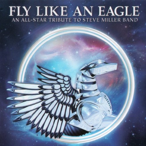 VA - Fly Like An Eagle - An All-Stars Tribute To Steve Miller Band
