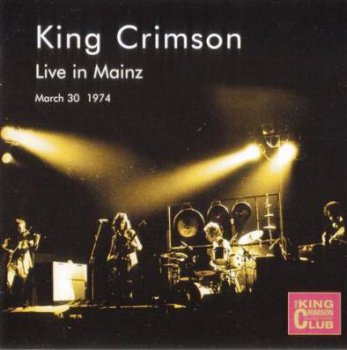 King Crimson - Live In Mainz 1974 (Bootleg/D.G.M. Collector's Club 2001)