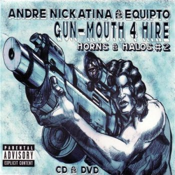Andre Nickatina & Equipto-Gun-Mouth 4 Hire Horns And Halos #2 2005