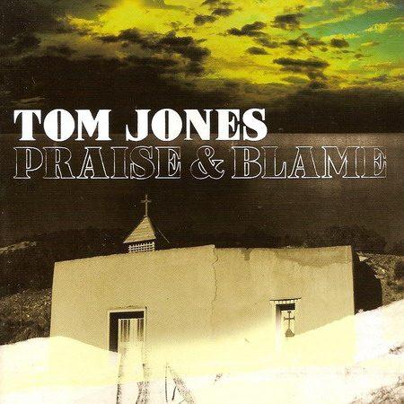 Tom Jones - Praise & Blame (2010)