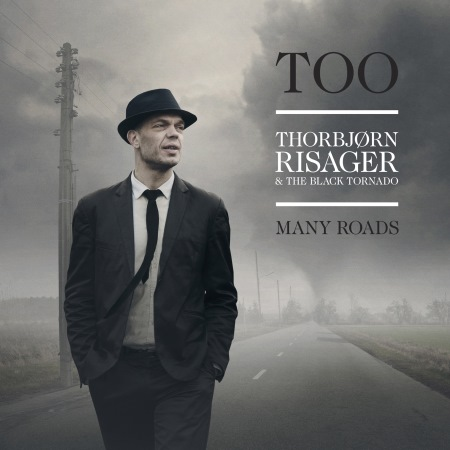 Thorbjorn Risager & The Black Tornado - Too Many Roads (2014)