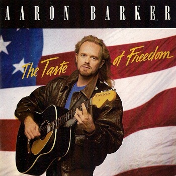 Aaron Barker - The Taste of Freedom (1992)