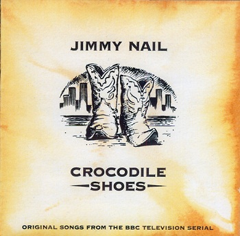 Jimmy Nail - Crocodile Shoes (1994)