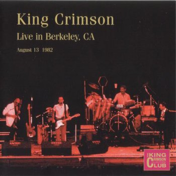 King Crimson - Live In Berkeley, CA 1982 (Bootleg/D.G.M. Collector's Club 2001)