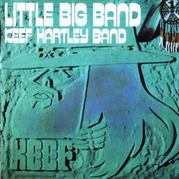 Keef Hartley Band - Little Big Band 1971 (Reissue 2005)