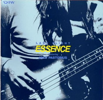 Essence feat. Jaco Pastorius - Last Flight (1989)