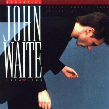 John Waite - Essential John Waite 1976-1986 (1992)