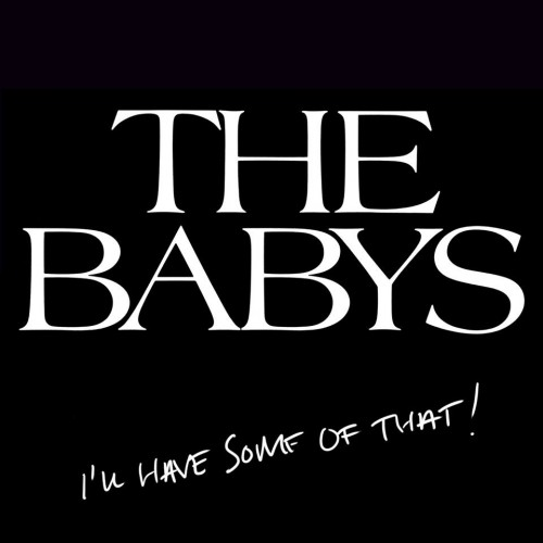 The Babys - I'll Have Some of That! (2014)