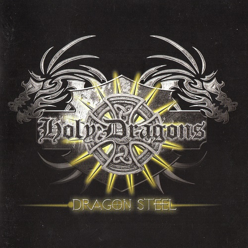 Holy Dragons  - Dragon Steel (1998, Re-released 2007)