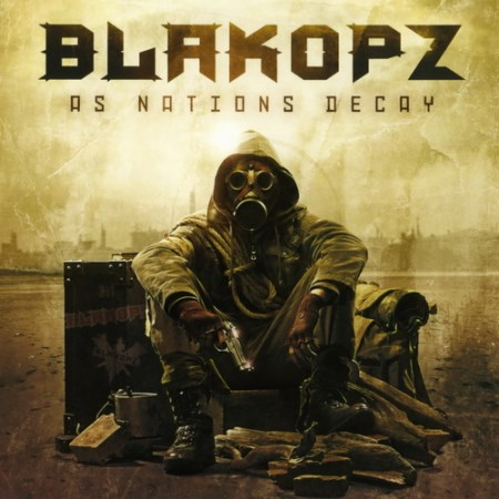 BlakOPz - As Nations Decay (Limited Edition) (2013)
