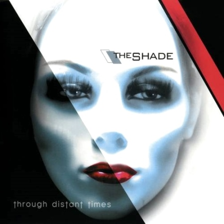 The Shade - Through Distant Times [Limited Edition] (2014)