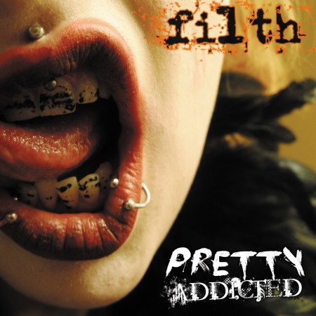 Pretty Addicted - Filth [Limited Edition] (2013)