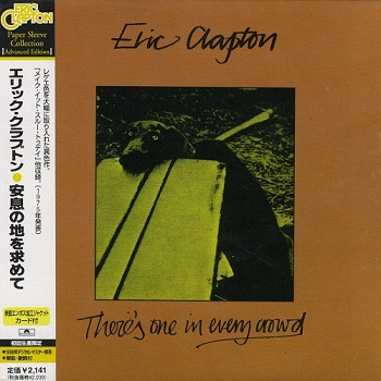 Eric Clapton - There's One in Every Crowd (Japan Edition) (2007)
