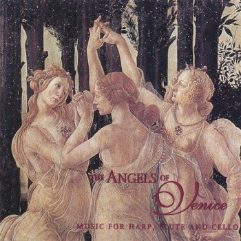 Angels Of Venice - Music for Harp, Flute and Cello (1993)