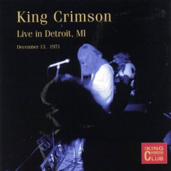 King Crimson - Live In Detroit, MI, November 1971 (Bootleg/D.G.M. Collector's Club 2001)