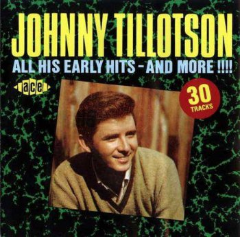 Johnny Tillotson - All His Early Hits - And More !!!! (1990)