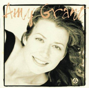 Amy Grant - House Of Love (1994)