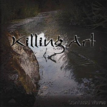 Killing Art - Confused Waves (2005)