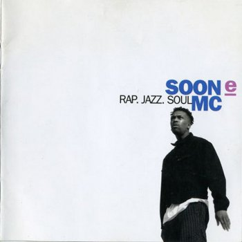 Soon E MC-Rap. Jazz. Soul 1992