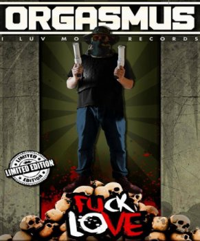 King Orgasmus One-Fuck Love (Limited Edition) 2014