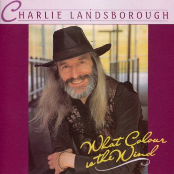 Charlie Landsborough - What Colour Is The Wind (1994)