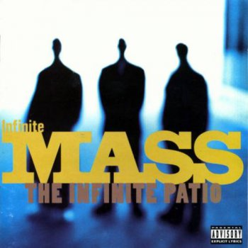 Infinite Mass-The Infinite Patio 1995
