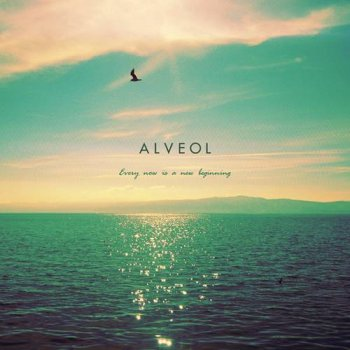 Alveol - Every Now Is A New Beginning  (2014)