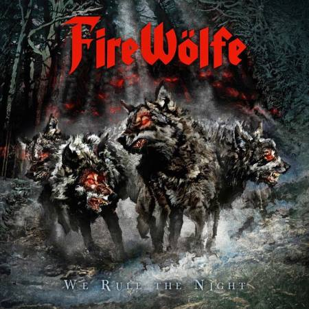 FireWolfe - We Rule The Night (2014)