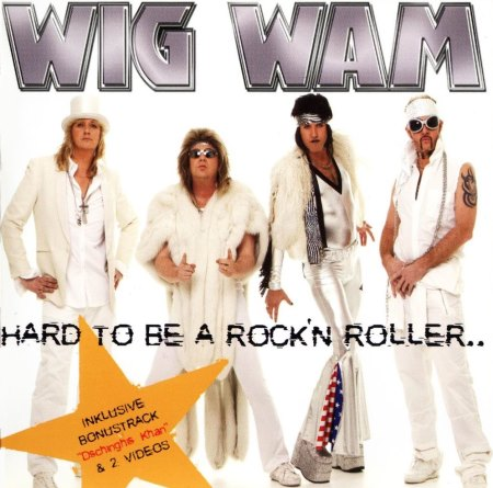 Wig Wam - Hard To Be A Rock'n Roller (2005)