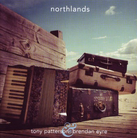 Tony Patterson & Brendan Eyre - Northlands (2014)