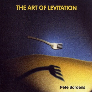 Pete Bardens - The Art of Levitation (2002)