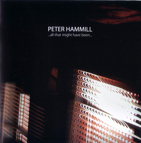 Peter Hammill - ...All That Might Have Been... (2014)