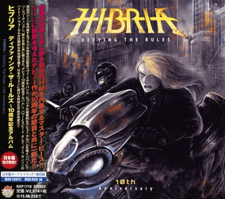 Hibria - Defying The Rules: 10th Anniversary [Japanese Edition] (2014)