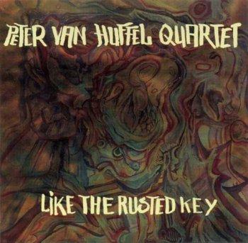Peter Van Huffel Quartet - Like The Rusted Key (2010)