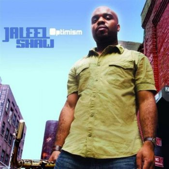 Jaleel Shaw - Optimism (2008)