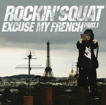Rockin' Squat-Excuse My French Part 1 2013