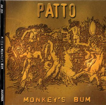 Patto - Monkey's Bum 1973 (Akarma 2002)