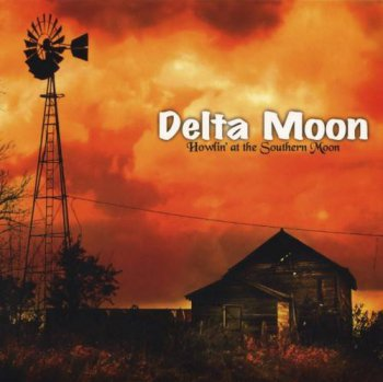 Delta Moon - Howlin at the Southern Moon (2008)