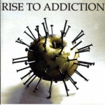 Rise To Addiction - Rise To Addiction (2004)