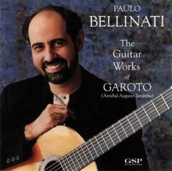 Paulo Bellinati - The Guitar Works of Garoto (1991)