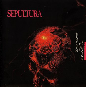 Sepultura - Beneath The Remains (1989) [Remastered]
