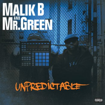 Malik B And Mr. Green-Unpredictable 2015