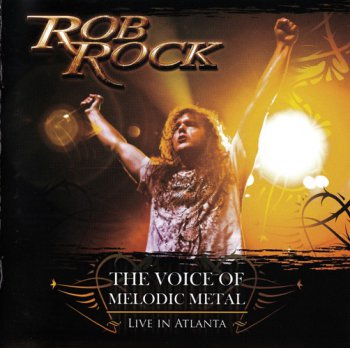 Rob Rock - The Voice Of Melodic Metal - Live In Atlanta (2009)
