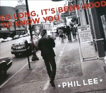 Phil Lee - So Long, It's Been Good To Know You (2009)