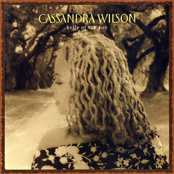 Cassandra Wilson - Belly of the Sun (Japan Edition) (2002)