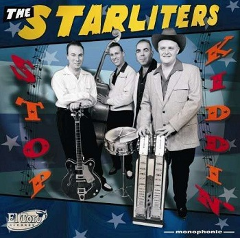 The Starliters - Stop Kiddin' (2008)