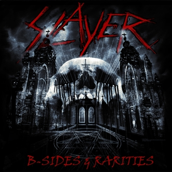 Slayer - B-Sides & Rarities (2013)